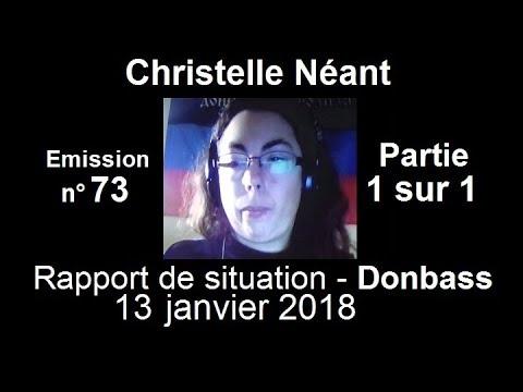 Christelle Néant Donbass SitRep n°73 ~ 13 janvier 2018 partie 1 sur 1