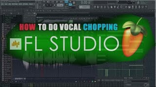How to do vocal chopping in FL Studio 12 (very quickly)