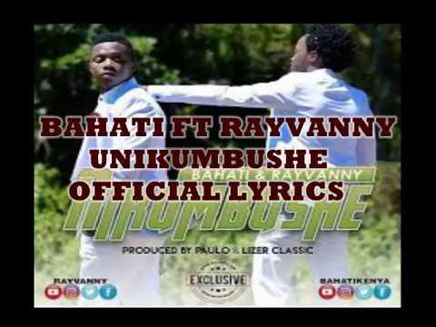 Bahati ft Rayvanny   unikumbushe official lyrics