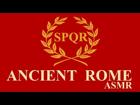 ASMR - History of Ancient Rome - Origins to Late Republic