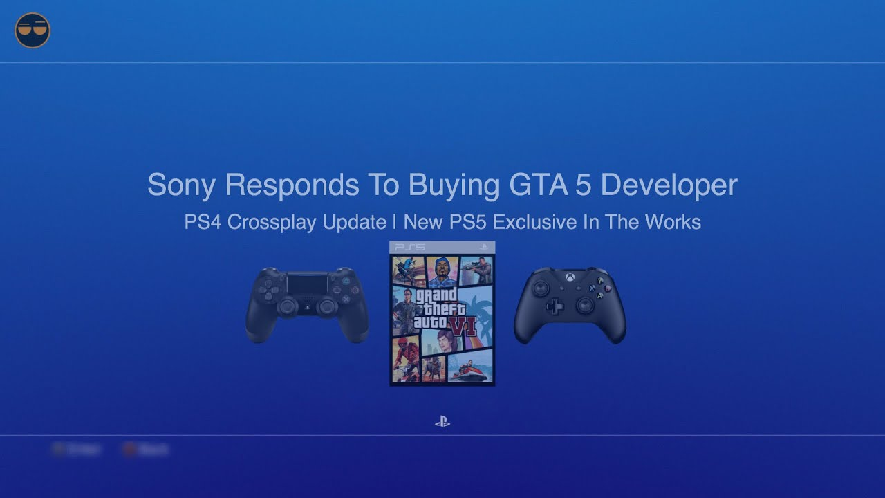 Sony Responds to Buying GTA5 Developer / PS4 Crossplay Update / PS5  Exclusive Job Listing
