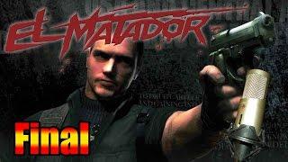 El Matador - Gameplay en español - Parte 4 y final