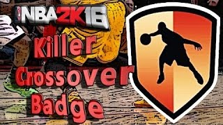 How To Get The Killer Crossover Badge In NBA 2k16 Tutorial