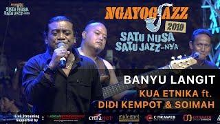 Download lagu Banyu Langit KUA ETNIKA ft. Didi Kempot & Soimah - NGAYOGJAZZ 2019