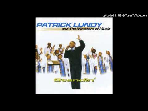 Patrick Lundy & The Ministers of Music - Even Me