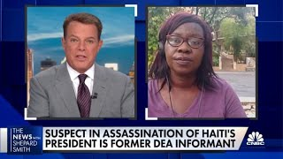 Suspect in assassination of Haitian president is a former DEA informant