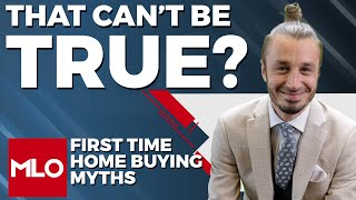 First Time Home Buyer Tips & Tricks, 5 Myths Debunked