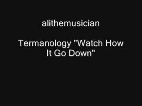 """Termanology """"Watch How It Go Down"""""""