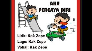 AKU PERCAYA DIRI - LAGU ANAK TEMA DIRI SENDIRI - Kak Zepe Lagu Anak Indonesia Mp3