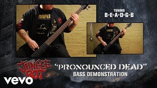Jungle Rot - 'Pronounced Dead' Bass Demonstration