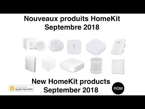 Nouveaux produits HomeKit septembre août 2018 New Homekit products september august 2018