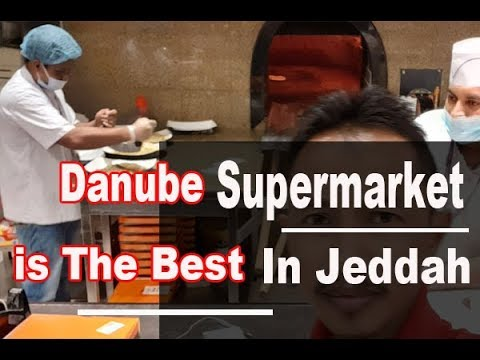 Al Danube Supermarket  The Best in Jeddah Saudi Arabia