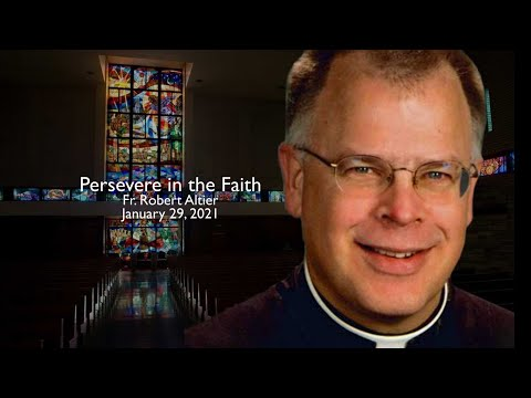 Fr. Altier: Persevere in the Faith