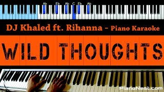 DJ Khaled - Wild Thoughts ft. Rihanna & Bryson Tiller - LOWER Key (Piano Karaoke / Sing Along)