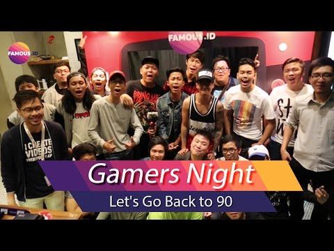 Gamers Night - Let's Go Back To 90 Feat Reza Oktovian & Touchten Games
