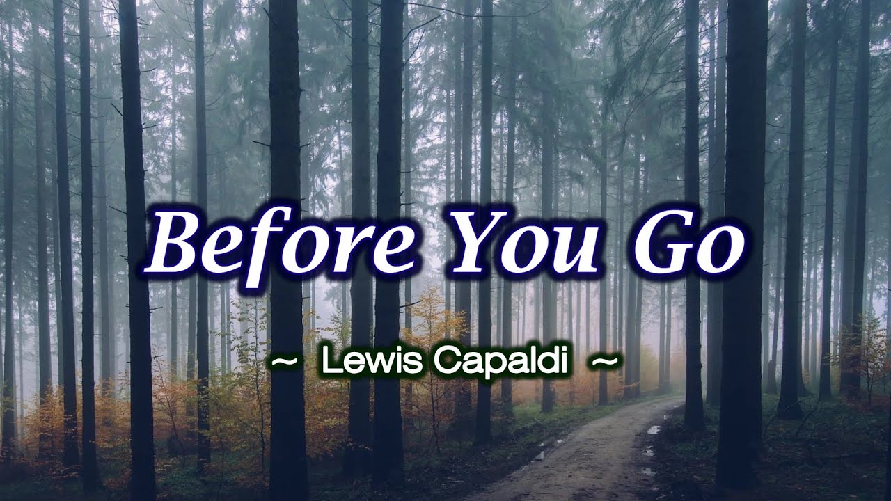 Before You Go - KARAOKE VERSION - as popularized by Lewis Capaldi