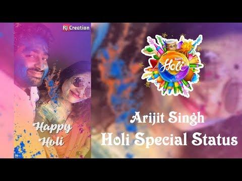 Arijit Singh Holi Special  New Song | Full Screen WhatsApp Status 😍