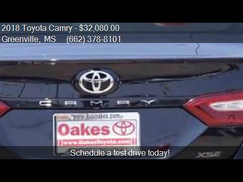 2018 Toyota Camry XSE 4dr Sedan For Sale In Greenville, MS 3. Oakes Toyota