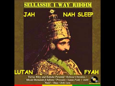JAH NAH SLEEP-Lutan Fyah (SELASSIE I WAY RIDDIM-January 2014)
