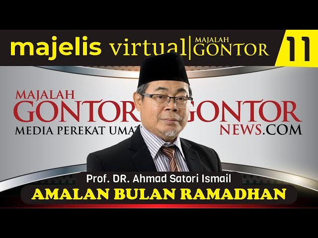 [MVMG 11 SYIAR RAMADAN #2] Prof. Dr. KH. Ahmad Satori Ismail - Amalan Bulan Ramadhan