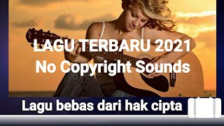 Download Kumpulan lagu terbaru 2021 No Copyright Sounds | MUSIC #NCS