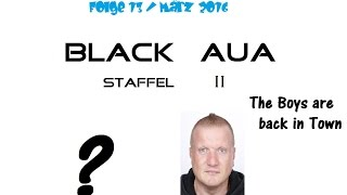 1 / 4 - Black Aua 13 - The Boys are back in Town // März 2016