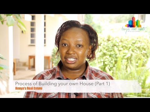 The Process of Building Your Own House (Part 1) - Kenya's Real Estate