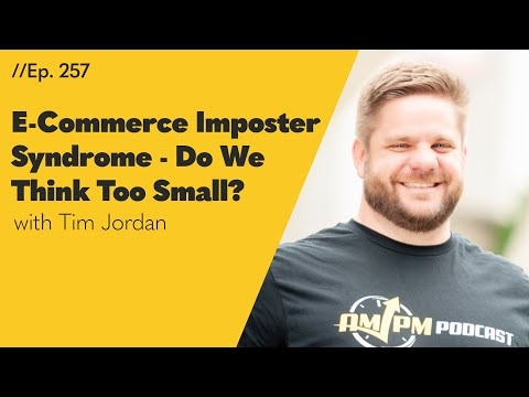E-Commerce Imposter Syndrome - Do We Think Too Small? - 257