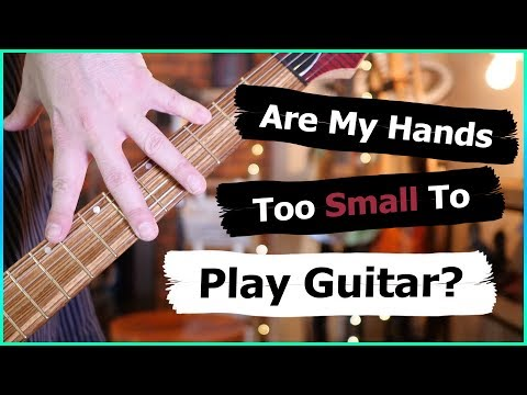 are-my-hands-too-small-to-play-guitar?