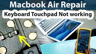 Macbook Air Touchpad Keyboard Not working Motherboard Repair - 820-3209