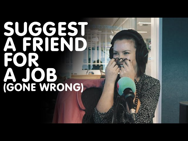 Suggesting A Friend For A Job (Gone Wrong) | Hit105