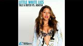 Tale & Dutch vs Adassa - Little White Lies (Airplay Edit)