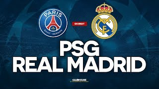 🔴 PSG - REAL MADRID // CHAMPIONS LEAGUE // ClubHouse