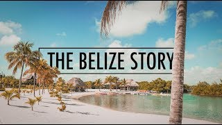 The Belize Story