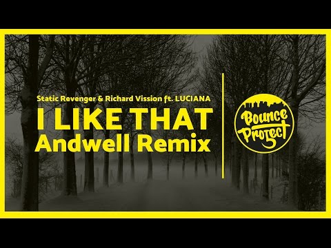 Static Revenger & Richard Vission ft. LUCIANA - I Like That (Andwell Remix)
