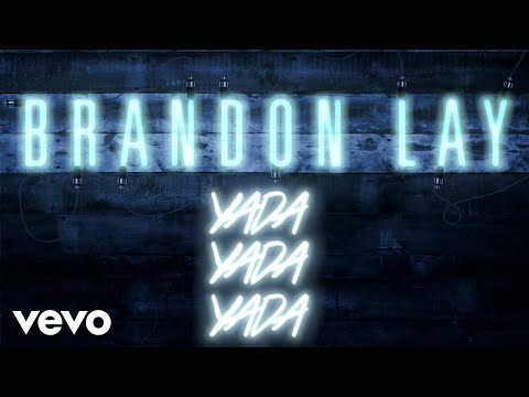 Brandon Lay - Yada Yada Yada (Official Audio)