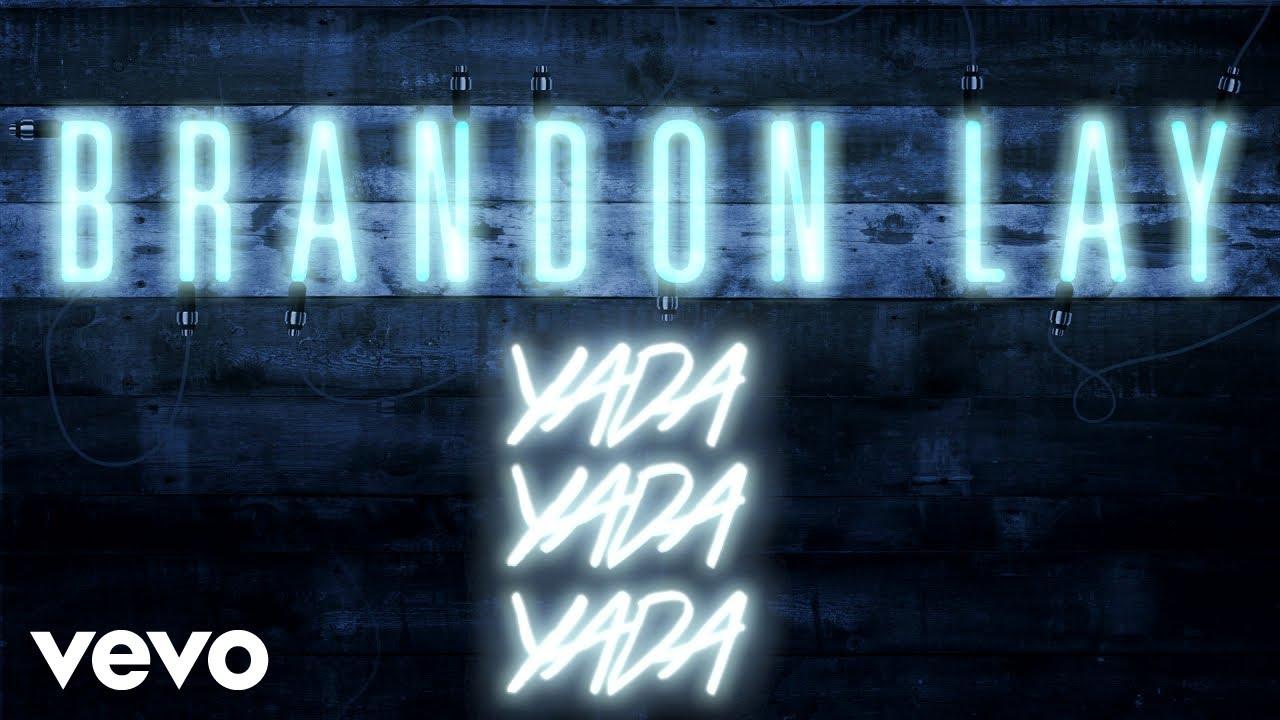 Download Brandon Lay - Yada Yada Yada (Official Audio)