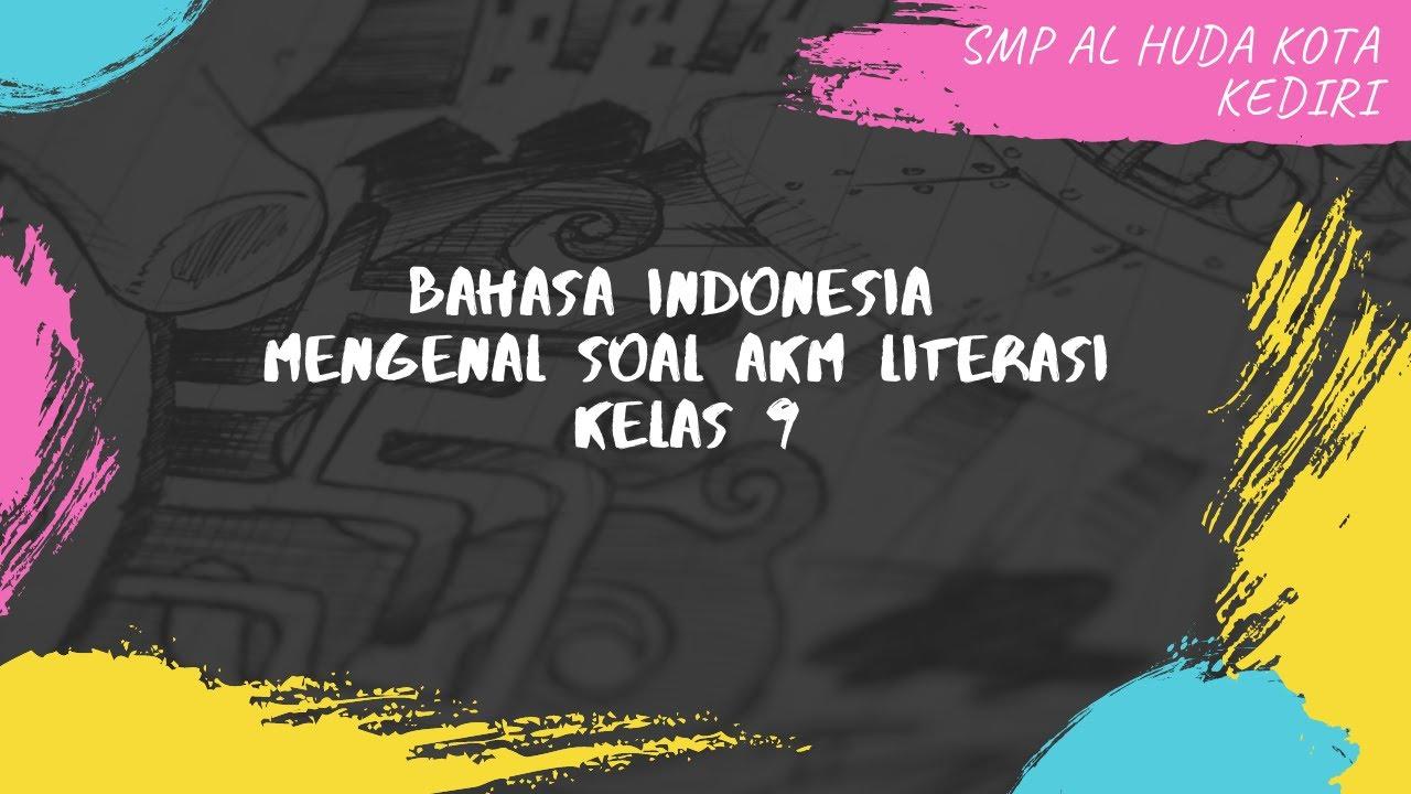 Bahasa Indonesia Kelas 9 Mengenal Soal Akm Literasi Youtube