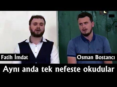 Aynı Anda Aynı Süreyi Aynı Makamda Okumak   Fatih İmdat - Osman Bostancı