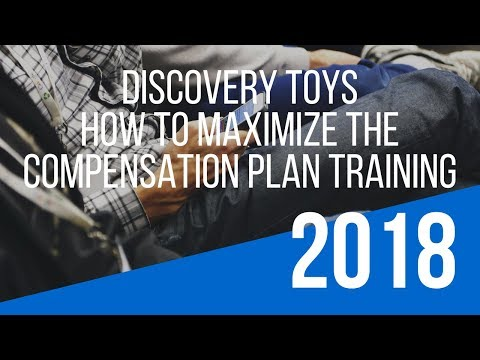 """""""Discovery Toys Compensation Plan"""" Training – How To Maximize the Discovery Toys Opportunity"""