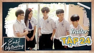 Ê ! NHỎ LỚP TRƯỞNG | Trailer TẬP 24 | Phim Học Đường 2019 | LA LA SCHOOL