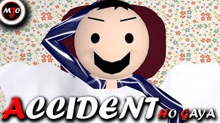 MAKE JOKE OF ||MJO|| - ACCIDENT HO GAYA