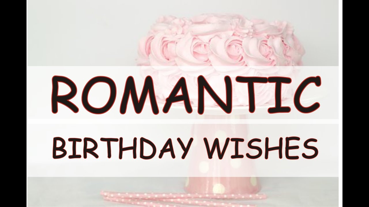 Romantic Birthday Wishes Messages Cute And Sweetest For