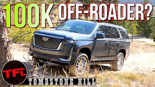 Am I Crazy!?  I Take the New 2021 Cadillac Escalade OFF-ROAD Up Tombstone Hill!