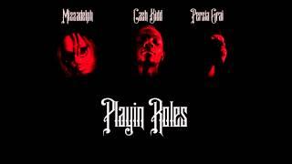 Persia Grai - Playin Roles (feat. Cash Kidd & Mizzadelph)(Audio)
