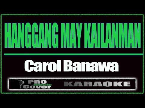 Hanggang May Kailanman - CAROL BANAWA (KARAOKE)