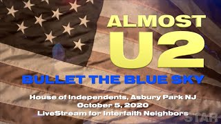 ALMOST U2 - Bullet The Blue Sky - House of Independents - 10-5-20