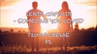 Lewis Capaldi - Someone You Loved | TŁUMACZENIE  PL