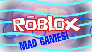 Roblox Mad Games! - I DIE SO MUCH!