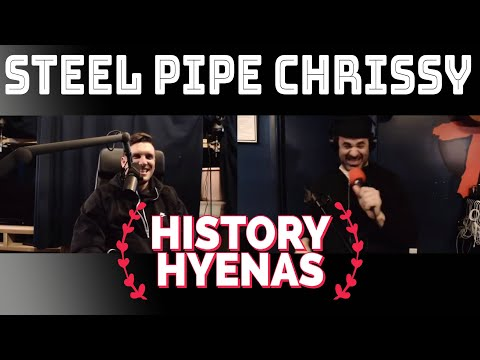 History Hyenas Ep 53 - Steel Pipe Chrissy Is WILD!!